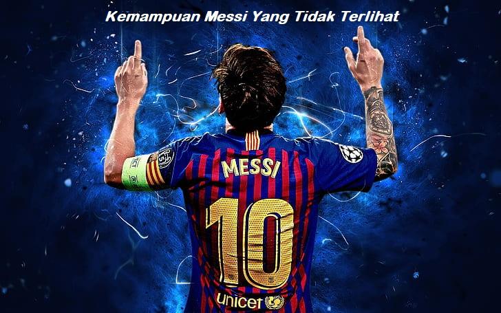 Kemampuan Messi Yang Tidak Terlihat